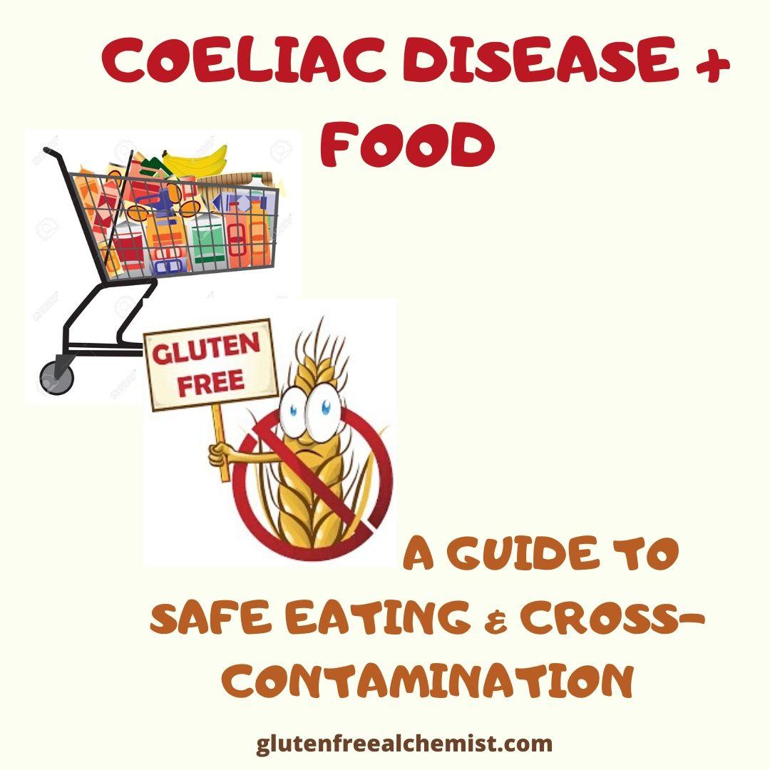Coeliac Disease + Food - A Guide to Safe Eating & Cross ...