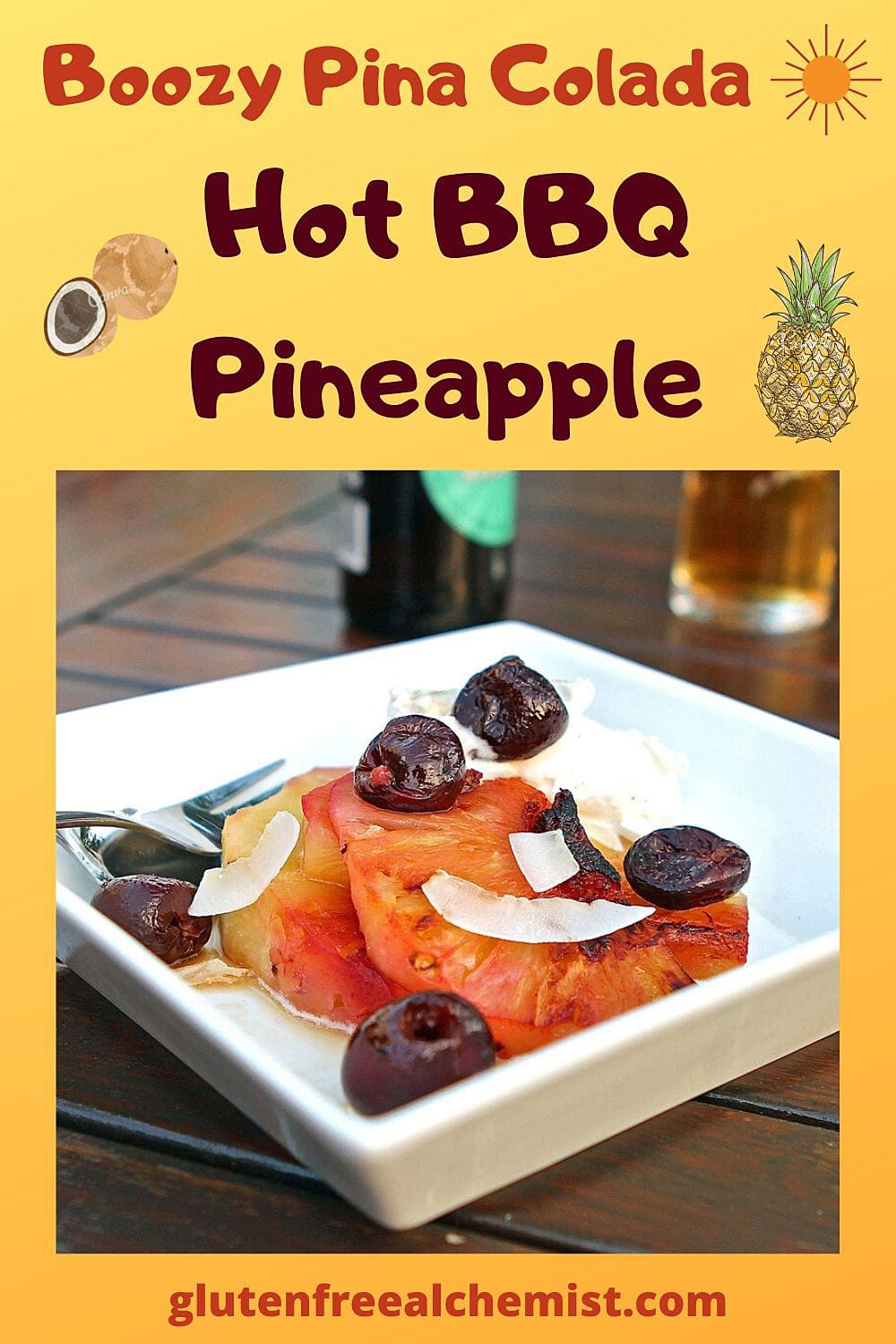 Pina Colada BBQ Pineapple – Hot Pineapple with a Boozy Twist