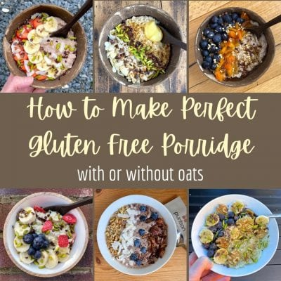 How to Make Gluten Free Porridge – A Complete Guide (with or without oats)